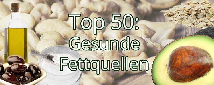 Top 50: Die gesündesten Fettquellen - Gesunde Fette